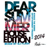DJ Flash-Dear Summer 2014 (DL Link In Descrpition)