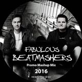 The Fabulous Beatmashers™ - PromoMashupMegaMix 2016