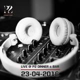 Live @ P2 Dinner & Bar 23-04-2016