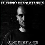 Audio Resistance - 1/04/2017 [RADIO SHOW] Techno Departures #9 (Germany)