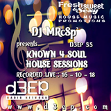 DJ MRcSp`pres. Known 4 Soul House Sessions (D3ep 55) Tuesday 16 / 10 / 18