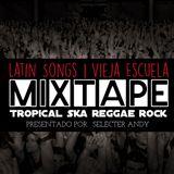 LATIN SONGS | VIEJA ESCUELA | MIXTAPE | SELECTER ANDY