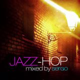 Jazz-Hop DJ Mix by Sergo