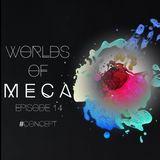 WORLDS of MeCa: Episode 14 - #CONCEPT.
