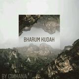 BHARUM KUDAH