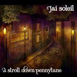 Jai Soleil - A Stroll Down PennyLane