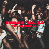 Remember the Dance: 90s Dancehall