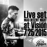 "Live Set ""MAD DECENT NIGHT"" at Sound Museum Vision (Tokyo) 2015/07/25"