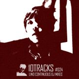 10TRACKS #024 [ LINO CONTINUOUS DJ MIXES ]