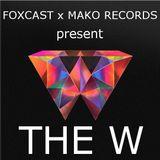FOXCAST x MAKO REC present THE W