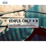 Vinyls Only #8 w/ Sch'pr (UnliKe Sessions)   16 Septembre 2015
