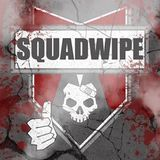 SquadWipe Episode 1