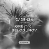 Cadenza Podcast | 252 - Orbit & Belogurov (Source)