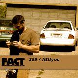 FACT Mix 309: Milyoo
