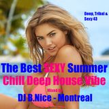 DJ B.Nice - Montreal - Deep, Tribal & Sexy 43 (*THE BEST Summer Vacation SEXY CHILLOUT Deep House*)