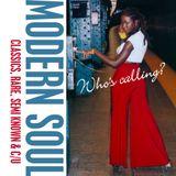 "Who's calling? MODERN SOUL ""Classics, Rare, Semi Known & C/U"""