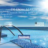 DJ Dom Makin - Summer Breeze Mix 2016