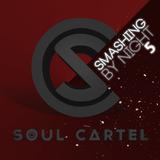 Soul Cartel - Smashing by Night #5