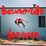 BERNARDO FOREVER