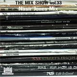 THE MIX SHOW vol.33 -Nasir Jones Mix- (Mixed by DJ H!ROKi, 2014-09-18)