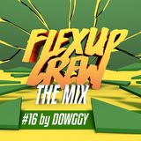 Flex Up Crew The Mix #16 - Dowggy