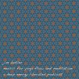 Deep Energy 41 - Music for Yoga Flow and Meditation