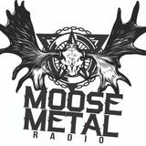 METAL MOOSE GOES FOR 2 HOURS
