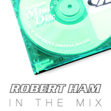 Robert Ham in the Mix - March '13