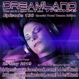 Dreamland Episode 138, 29 May 2019, New Vocal Trance