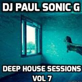 DJ PAUL SONIC G playing DEEP HOUSE SESSIONS vol 7
