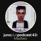 Juno Plus Podcast 43: Madteo