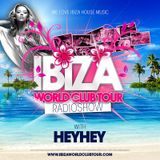 Ibiza World Club Tour - RadioShow w/ HEYHEY (2017-Week07)