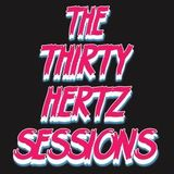 The Thirty Hertz Sessions Ep. 132