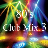 80's Club Mix 3