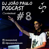 DJ João Paulo Podcast #8