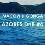 MACOW & GONGA - Azores DnB #4