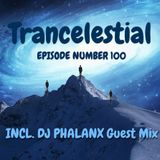 Trancelestial 100 (Incl. DJ Phalanx Guest Mix)