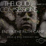 THE LIQUID CON*SESSIONS Drum & Bass Podcast 006 - February 2015 - ENTER THE FILTH CAMP