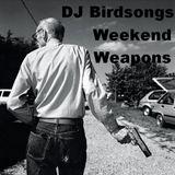 DJ Birdsongs Weekend Weapons
