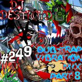 #249 DJ DestroyD - Dub-Trap Vibration Mix Part 08