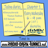 Techno Diaries Chapter 1 - by Miss eFeMBy on Radio Dark Tunnel