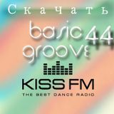 Dj Streamteck - #44 Basic Groove Radioshow on Kiss Fm