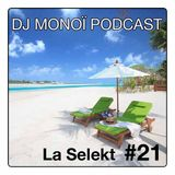 DJ MONOÏ PODCAST LA SELEKT #21