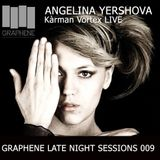 Graphene Late Night Sessions 009: ANGELINA YERSHOVA