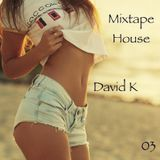David K - Mixtape House 03