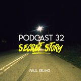 "Paul Seling Podcast 32 - ""Secret Story """