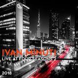 Ivan Minuti Live at Four Seasons / Annual 2018