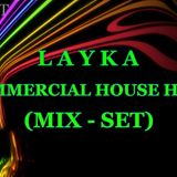COMMERCIAL HOUSE HITS (MIX - SET) - LAYKA