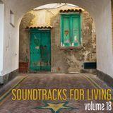 Soundtracks for Living - Volume 18