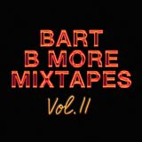 Bart B More Mixtapes Vol. 11